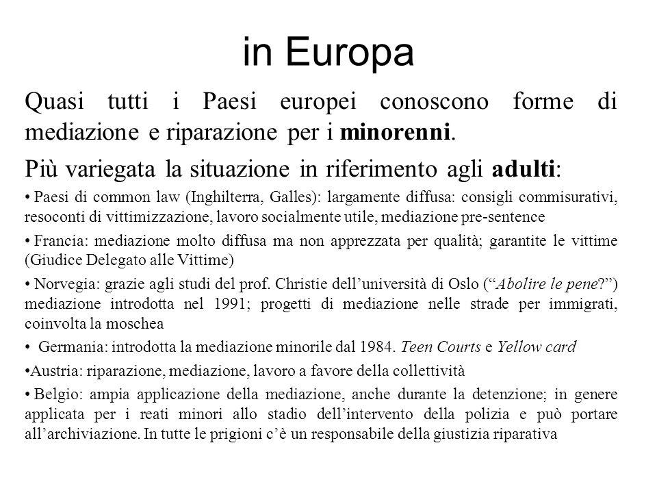 in Europa Quasi tutti i Paesi europei conoscono forme di mediazione e riparazione per i minorenni.