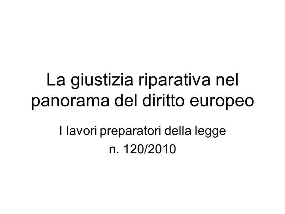 La giustizia riparativa nel panorama del diritto europeo I lavori preparatori della legge n.