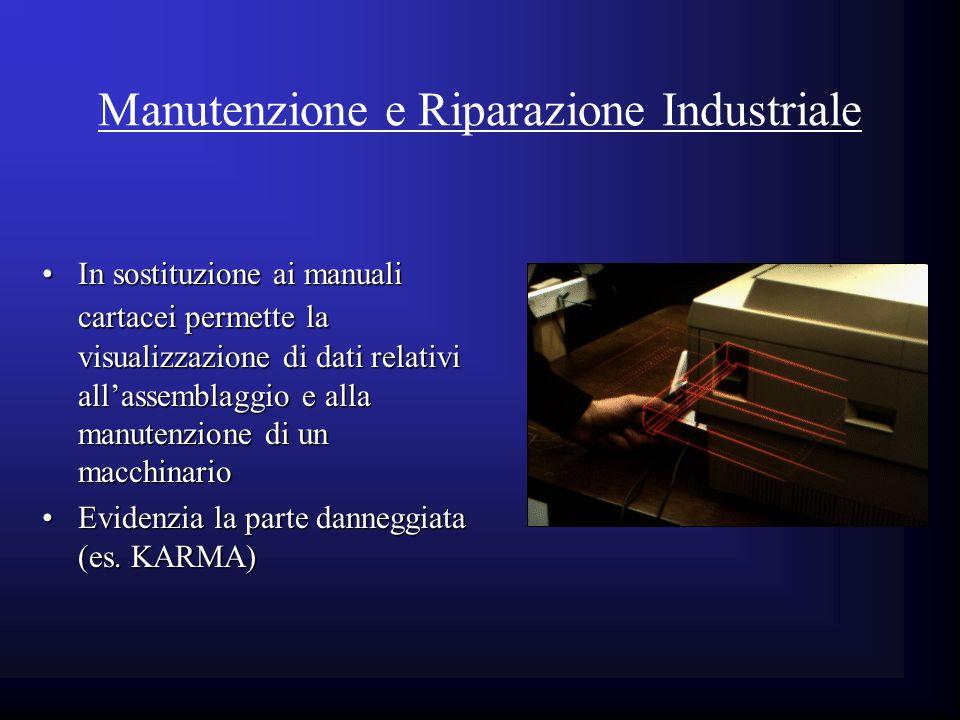 Manutenzione e Riparazione Industriale In sostituzione ai manuali cartacei permette la visualizzazione di dati relativi allassemblaggio e alla manuten