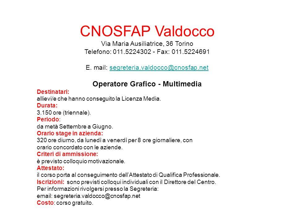 CNOSFAP Valdocco Via Maria Ausiliatrice, 36 Torino Telefono: 011.5224302 - Fax: 011.5224691 E.
