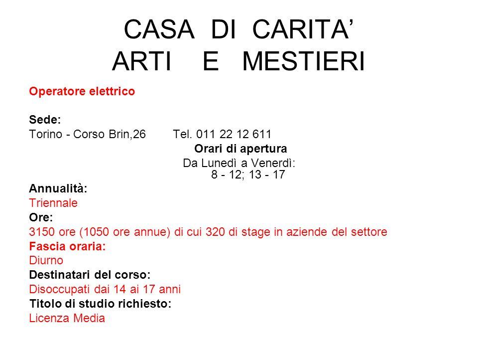 CASA DI CARITA ARTI E MESTIERI Operatore elettrico Sede: Torino - Corso Brin,26 Tel.