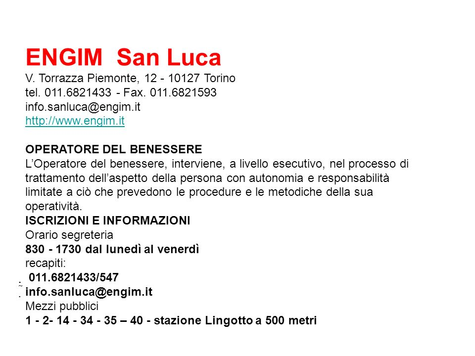 ENGIM San Luca V.Torrazza Piemonte, 12 - 10127 Torino tel.