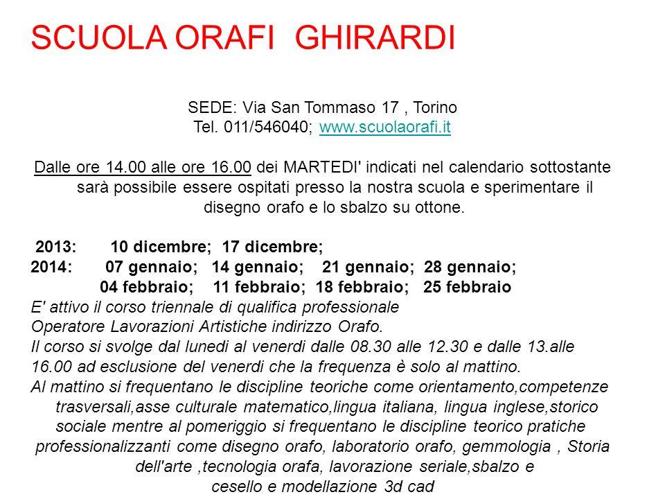 SCUOLA ORAFI GHIRARDI SEDE: Via San Tommaso 17, Torino Tel.
