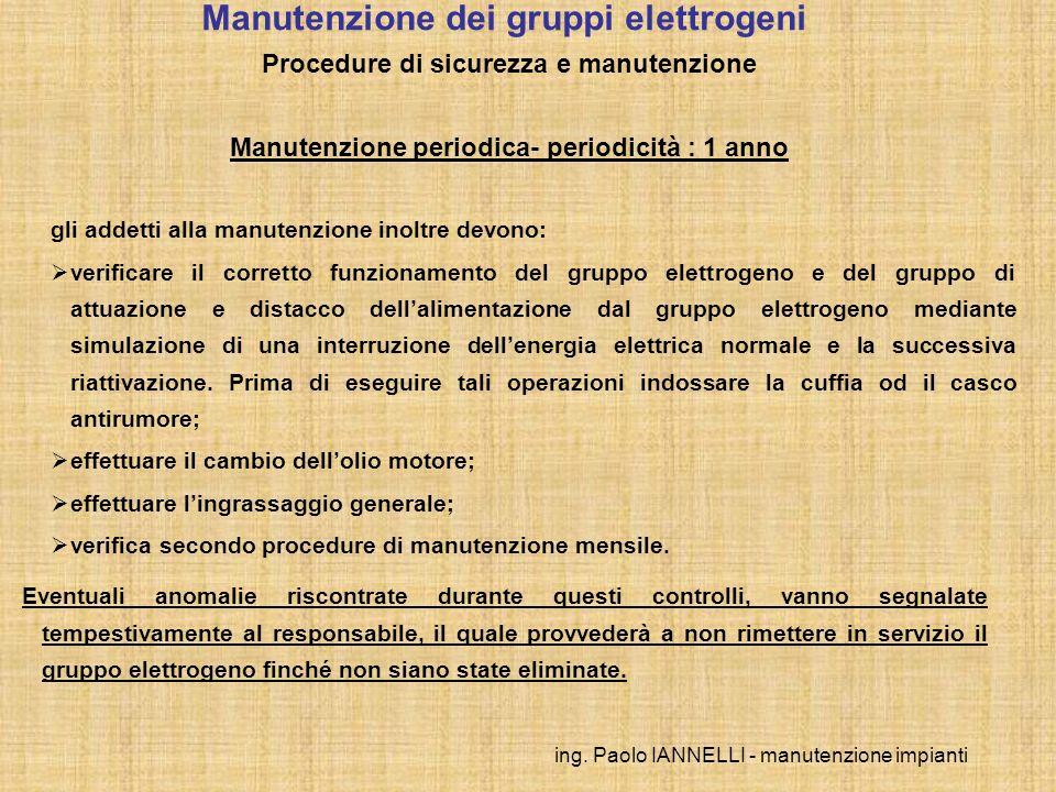 ing. Paolo IANNELLI - manutenzione impianti gli addetti alla manutenzione inoltre devono: verificare il corretto funzionamento del gruppo elettrogeno