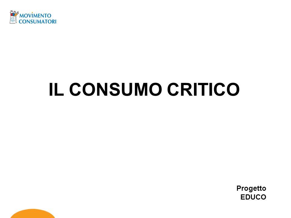 Consumo critico Il consumo critico consiste in un atteggiamento di scelta sui prodotti acquistati quotidianamente, non solo in base al prezzo o alla qualità, ma anche in base ad altri indicatori.