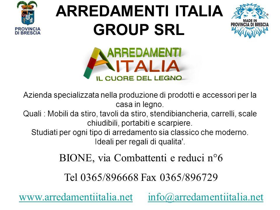 ARREDAMENTI ITALIA GROUP SRL Azienda specializzata nella produzione di prodotti e accessori per la casa in legno.
