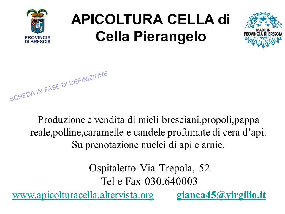 APICOLTURA CELLA di Cella Pierangelo Produzione e vendita di mieli bresciani,propoli,pappa reale,polline,caramelle e candele profumate di cera dapi.