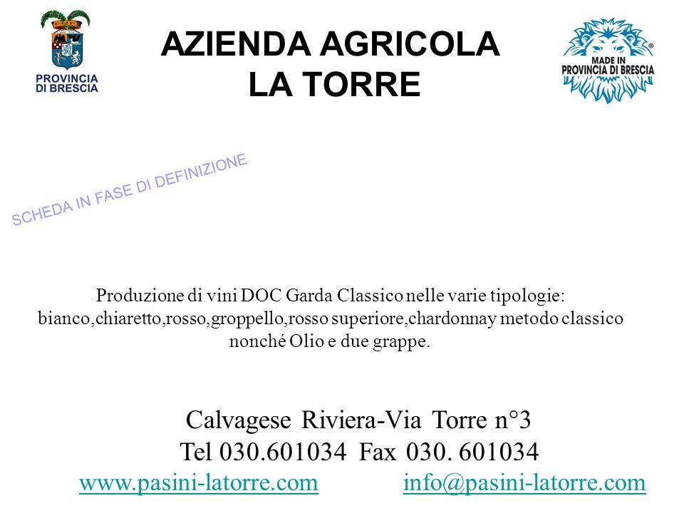 AZIENDA AGRICOLA LA TORRE Calvagese Riviera-Via Torre n°3 Tel 030.601034 Fax 030.