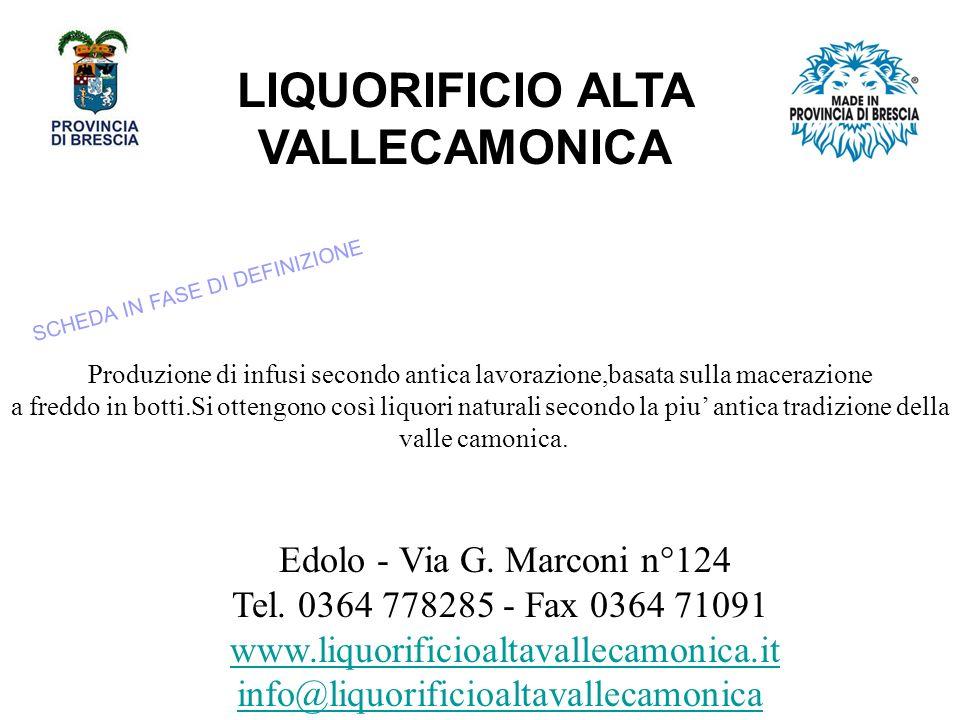 LIQUORIFICIO ALTA VALLECAMONICA Edolo - Via G.Marconi n°124 Tel.