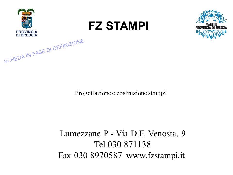 FZ STAMPI Lumezzane P - Via D.F.