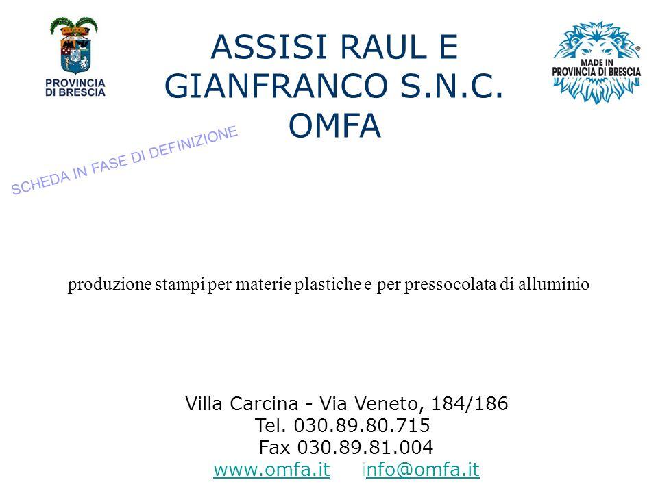 ASSISI RAUL E GIANFRANCO S.N.C.OMFA Villa Carcina - Via Veneto, 184/186 Tel.