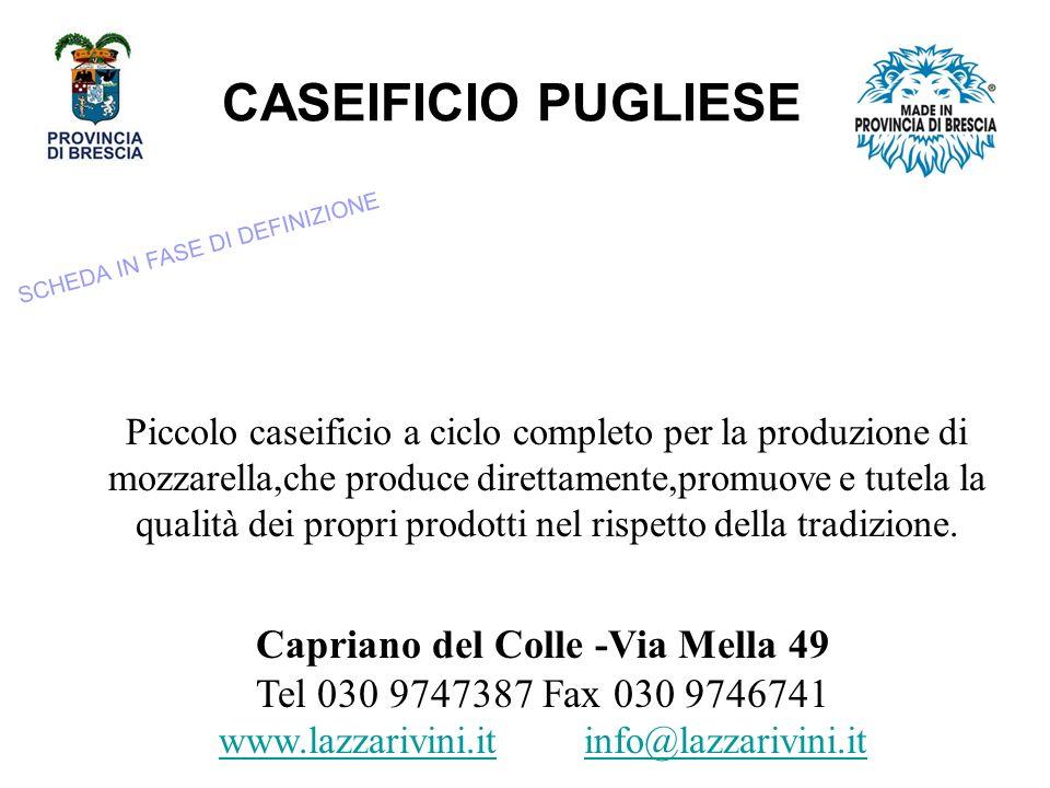 CASEIFICIO PUGLIESE Piccolo caseificio a ciclo completo per la produzione di mozzarella,che produce direttamente,promuove e tutela la qualità dei propri prodotti nel rispetto della tradizione.