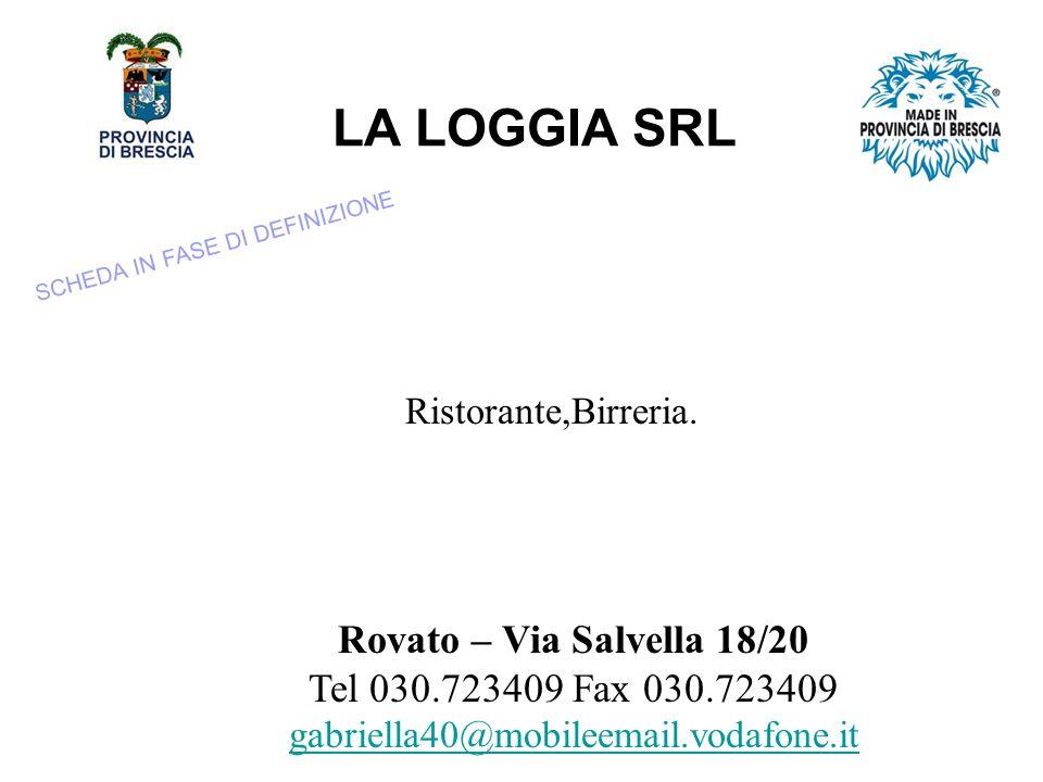 LA LOGGIA SRL Ristorante,Birreria.