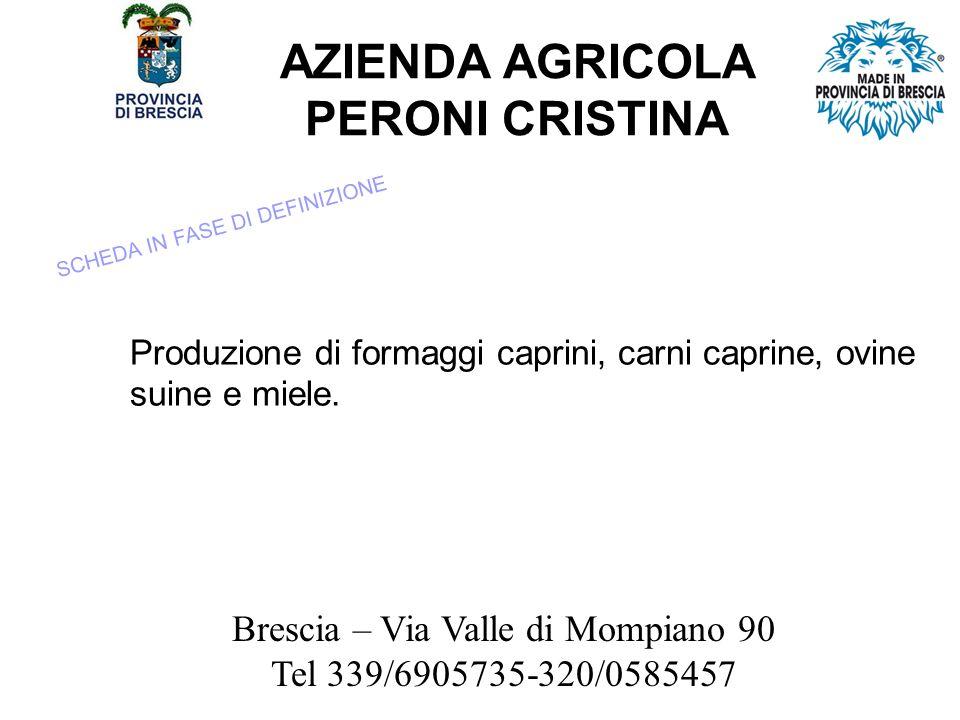 AZIENDA AGRICOLA PERONI CRISTINA Produzione di formaggi caprini, carni caprine, ovine suine e miele.