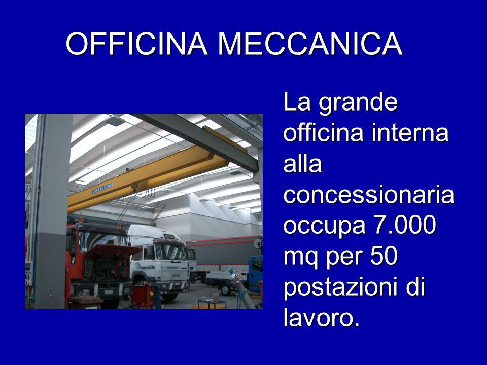 La grande officina interna alla concessionaria occupa 7.000 mq per 50 postazioni di lavoro. OFFICINA MECCANICA
