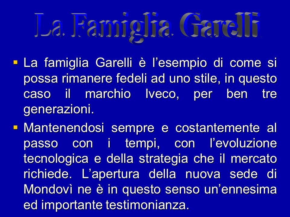 La famiglia Garelli è lesempio di come si possa rimanere fedeli ad uno stile, in questo caso il marchio Iveco, per ben tre generazioni. La famiglia Ga