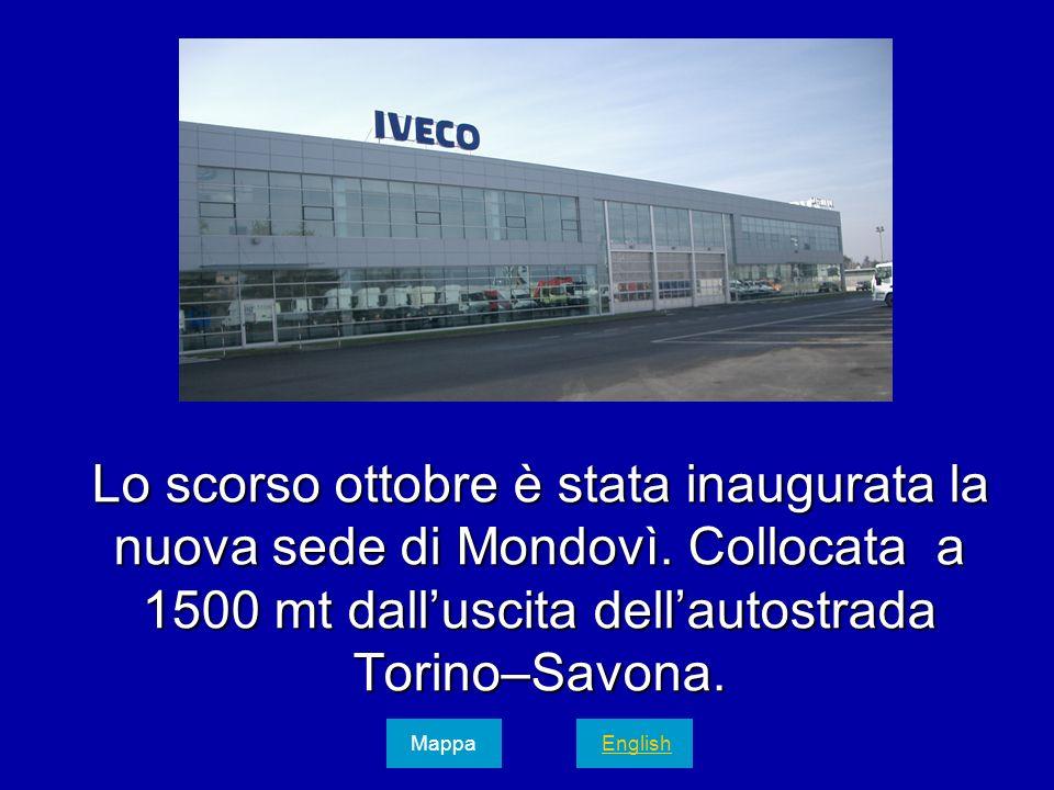 Lo scorso ottobre è stata inaugurata la nuova sede di Mondovì. Collocata a 1500 mt dalluscita dellautostrada Torino–Savona. Mappa English