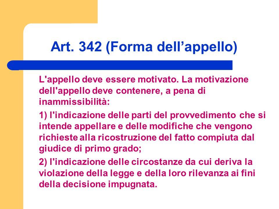Art. 342 (Forma dellappello) L appello deve essere motivato.
