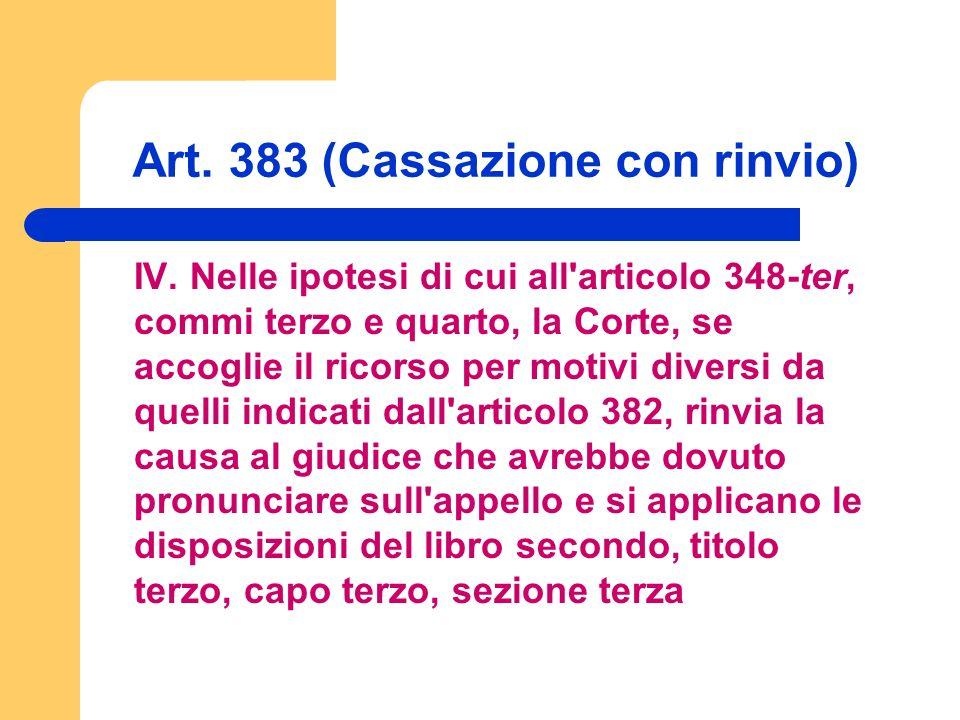 Art. 383 (Cassazione con rinvio) IV.