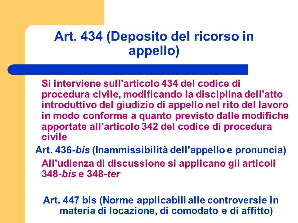 Art. 434 (Deposito del ricorso in appello) Si interviene sull'articolo 434 del codice di procedura civile, modificando la disciplina dell'atto introdu