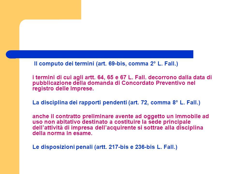 Il computo dei termini (art. 69-bis, comma 2° L. Fall.) i termini di cui agli artt.
