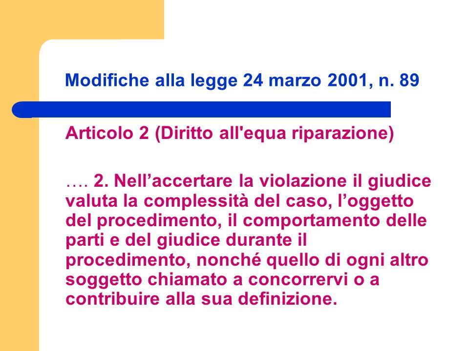 Modifiche alla legge 24 marzo 2001, n. 89 Articolo 2 (Diritto all equa riparazione) ….