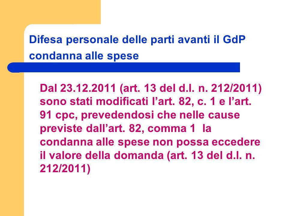 Difesa personale delle parti avanti il GdP condanna alle spese Dal 23.12.2011 (art.