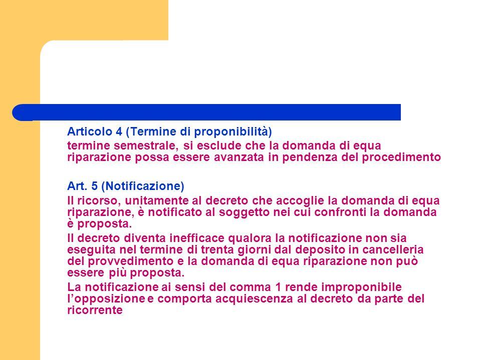 Articolo 4 (Termine di proponibilità) termine semestrale, si esclude che la domanda di equa riparazione possa essere avanzata in pendenza del procedimento Art.