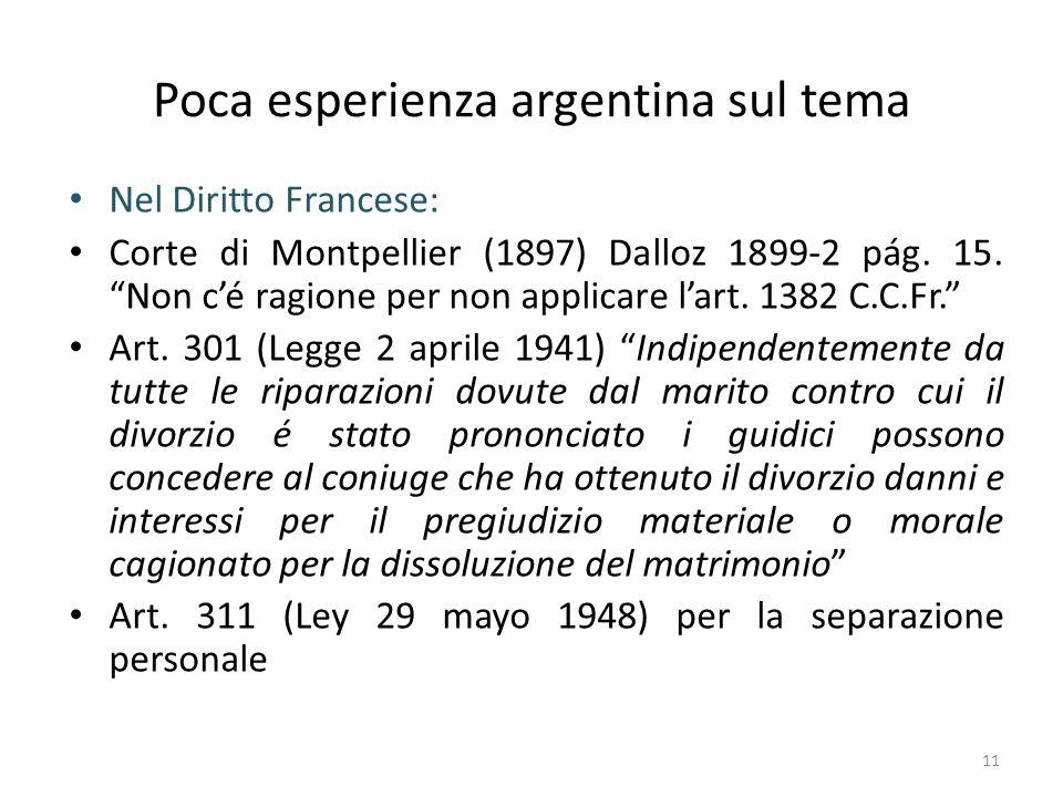 Poca esperienza argentina sul tema Nel Diritto Francese: Corte di Montpellier (1897) Dalloz 1899-2 pág. 15. Non cé ragione per non applicare lart. 138