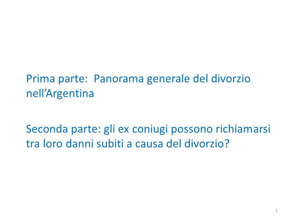 Prima parte: Panorama generale del divorzio nellArgentina Seconda parte: gli ex coniugi possono richiamarsi tra loro danni subiti a causa del divorzio