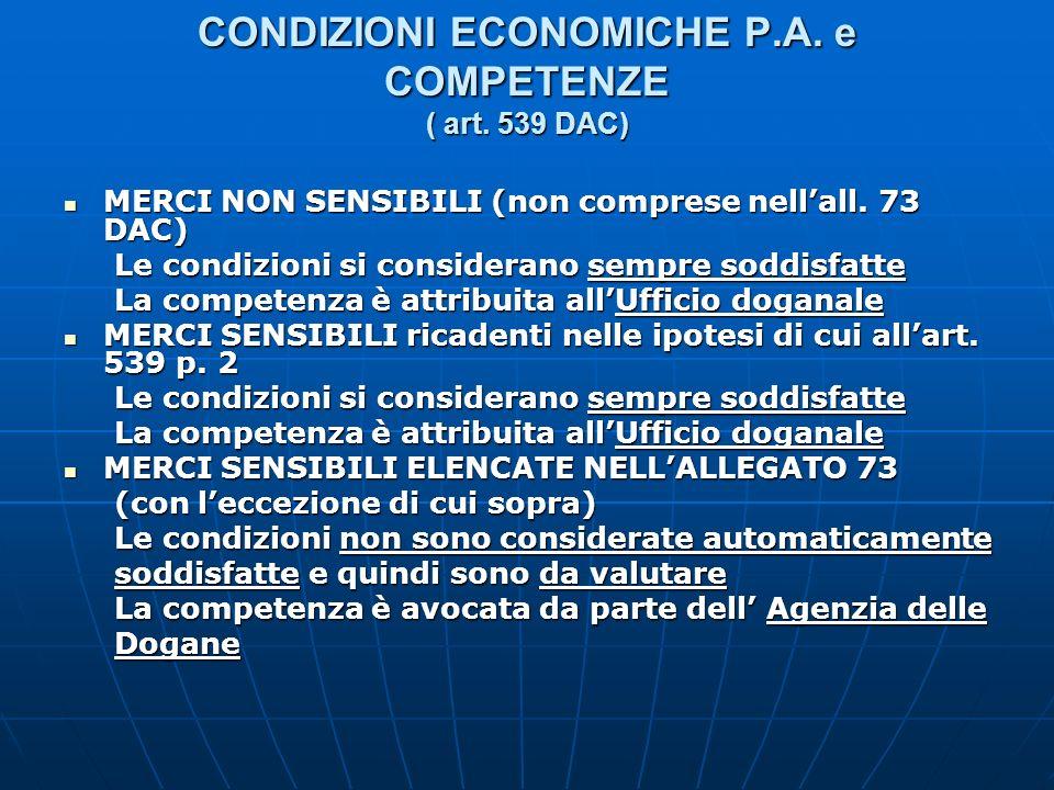 CONDIZIONI ECONOMICHE P.A. e COMPETENZE ( art. 539 DAC) MERCI NON SENSIBILI (non comprese nellall. 73 DAC) MERCI NON SENSIBILI (non comprese nellall.