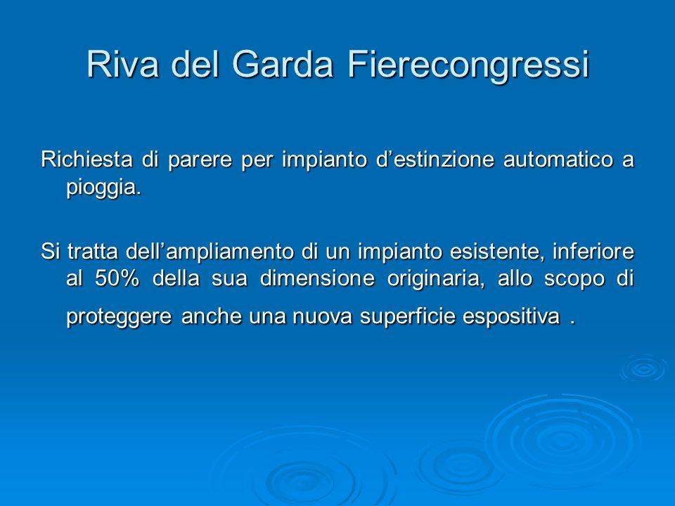 Riva del Garda Fierecongressi Richiesta di parere per impianto destinzione automatico a pioggia.