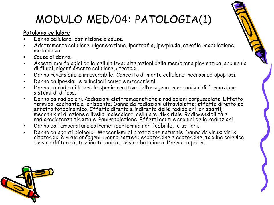 MODULO MED/04: PATOLOGIA(1) Patologia cellulare Danno cellulare: definizione e cause. Adattamento cellulare: rigenerazione, ipertrofia, iperplasia, at