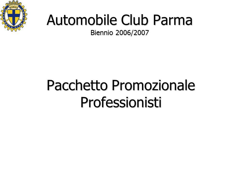 Automobile Club Parma Biennio 2006/2007 Pacchetto Promozionale Professionisti