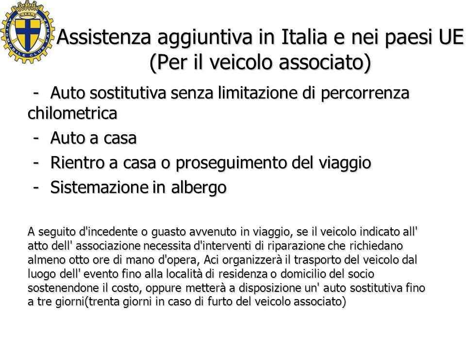 Assistenza aggiuntiva in Italia e nei paesi UE (Per il veicolo associato) -Auto sostitutiva senza limitazione di percorrenza chilometrica -Auto sostitutiva senza limitazione di percorrenza chilometrica -Auto a casa -Auto a casa -Rientro a casa o proseguimento del viaggio -Rientro a casa o proseguimento del viaggio -Sistemazione in albergo -Sistemazione in albergo A seguito d incedente o guasto avvenuto in viaggio, se il veicolo indicato all atto dell associazione necessita d interventi di riparazione che richiedano almeno otto ore di mano d opera, Aci organizzerà il trasporto del veicolo dal luogo dell evento fino alla località di residenza o domicilio del socio sostenendone il costo, oppure metterà a disposizione un auto sostitutiva fino a tre giorni(trenta giorni in caso di furto del veicolo associato)