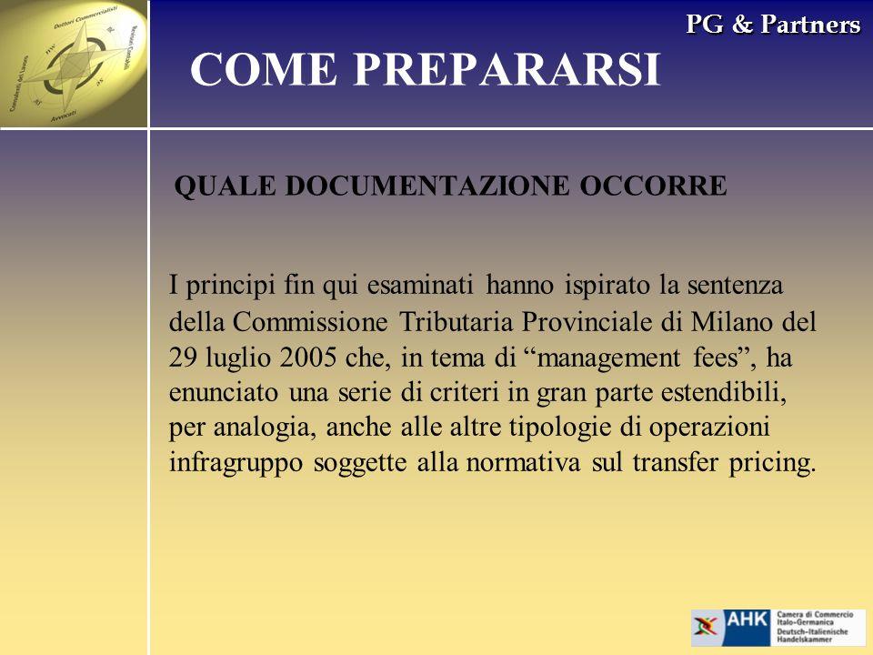 PG & Partners QUALE DOCUMENTAZIONE OCCORRE I principi fin qui esaminati hanno ispirato la sentenza della Commissione Tributaria Provinciale di Milano