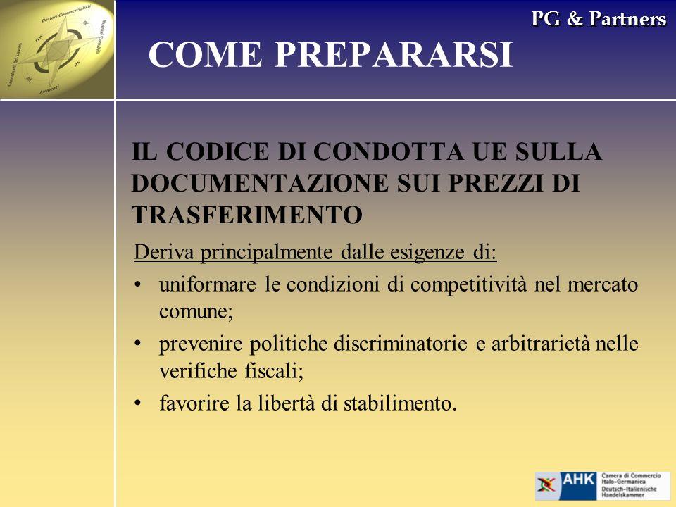 PG & Partners IL CODICE DI CONDOTTA UE SULLA DOCUMENTAZIONE SUI PREZZI DI TRASFERIMENTO COME PREPARARSI Deriva principalmente dalle esigenze di: unifo