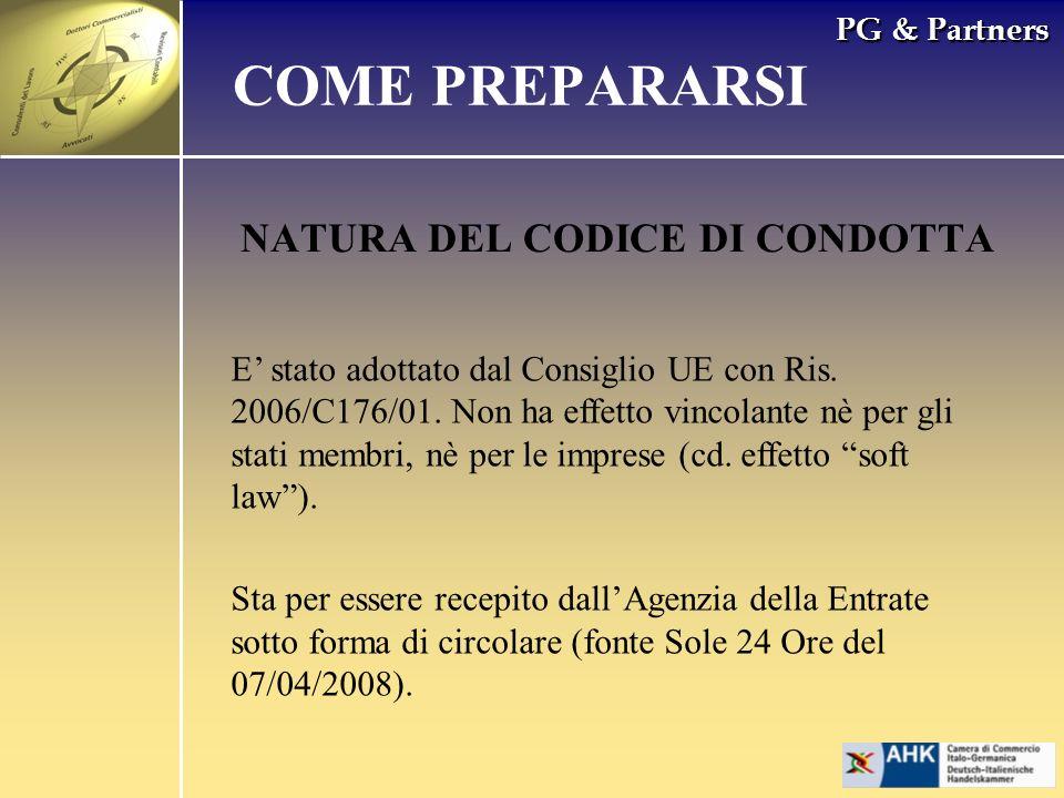 PG & Partners NATURA DEL CODICE DI CONDOTTA COME PREPARARSI E stato adottato dal Consiglio UE con Ris. 2006/C176/01. Non ha effetto vincolante nè per