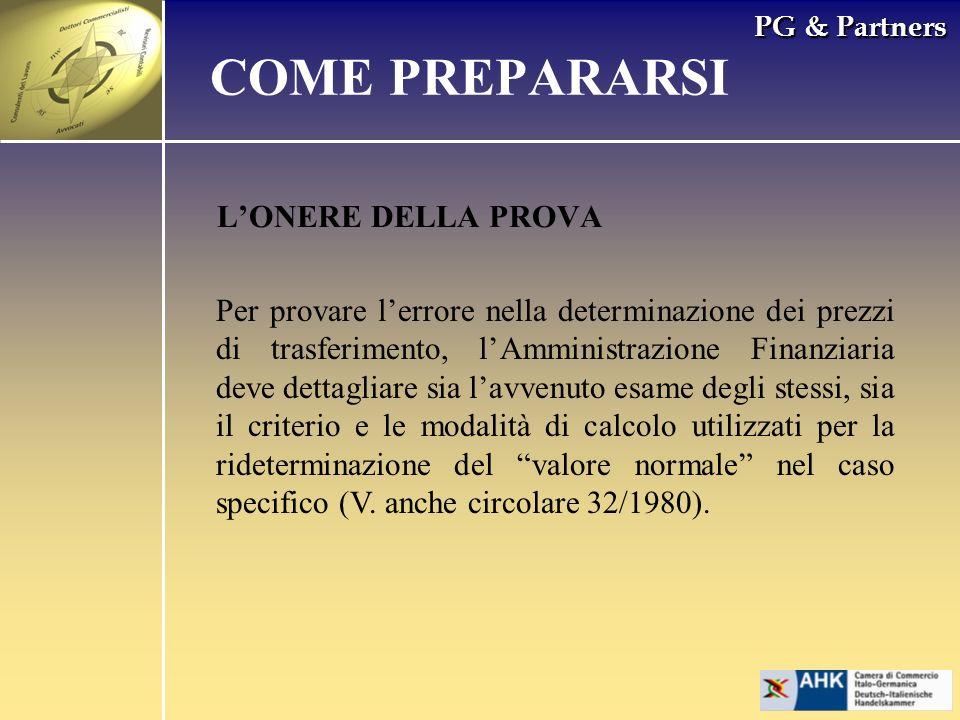 PG & Partners LONERE DELLA PROVA COME PREPARARSI Per provare lerrore nella determinazione dei prezzi di trasferimento, lAmministrazione Finanziaria de