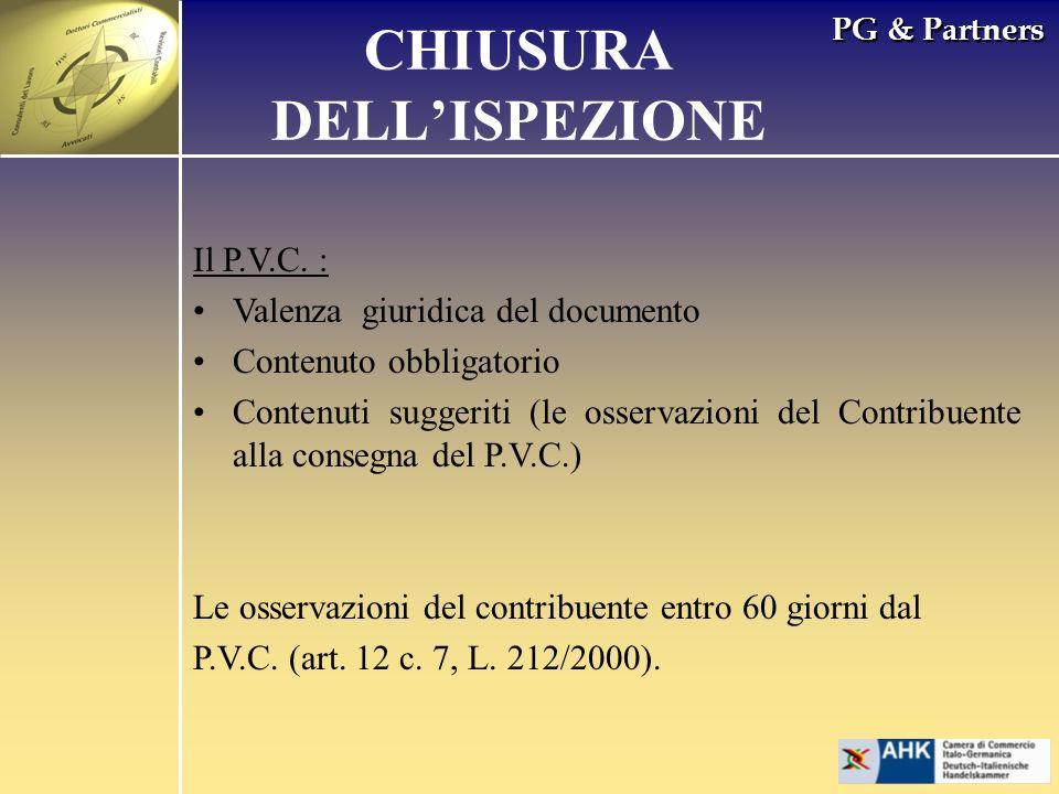PG & Partners CHIUSURA DELLISPEZIONE Il P.V.C. : Valenza giuridica del documento Contenuto obbligatorio Contenuti suggeriti (le osservazioni del Contr