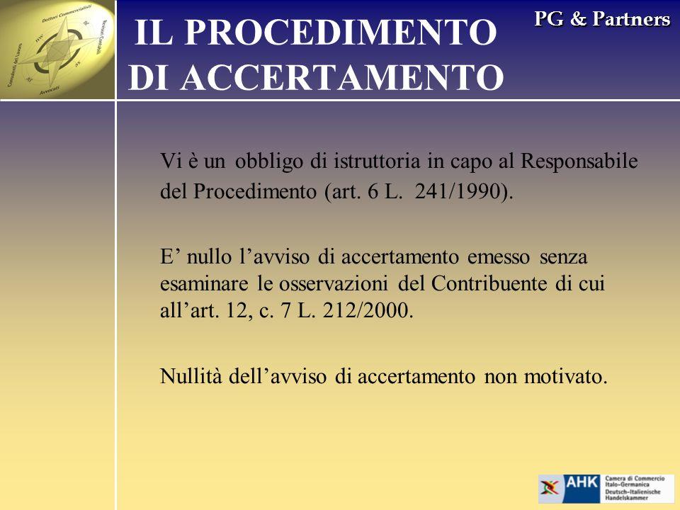 PG & Partners Vi è un obbligo di istruttoria in capo al Responsabile del Procedimento (art. 6 L. 241/1990). E nullo lavviso di accertamento emesso sen