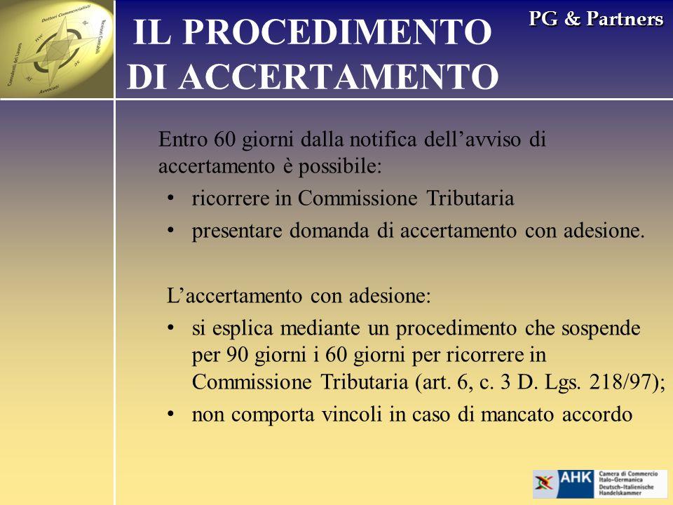 PG & Partners Entro 60 giorni dalla notifica dellavviso di accertamento è possibile: ricorrere in Commissione Tributaria presentare domanda di accertamento con adesione.