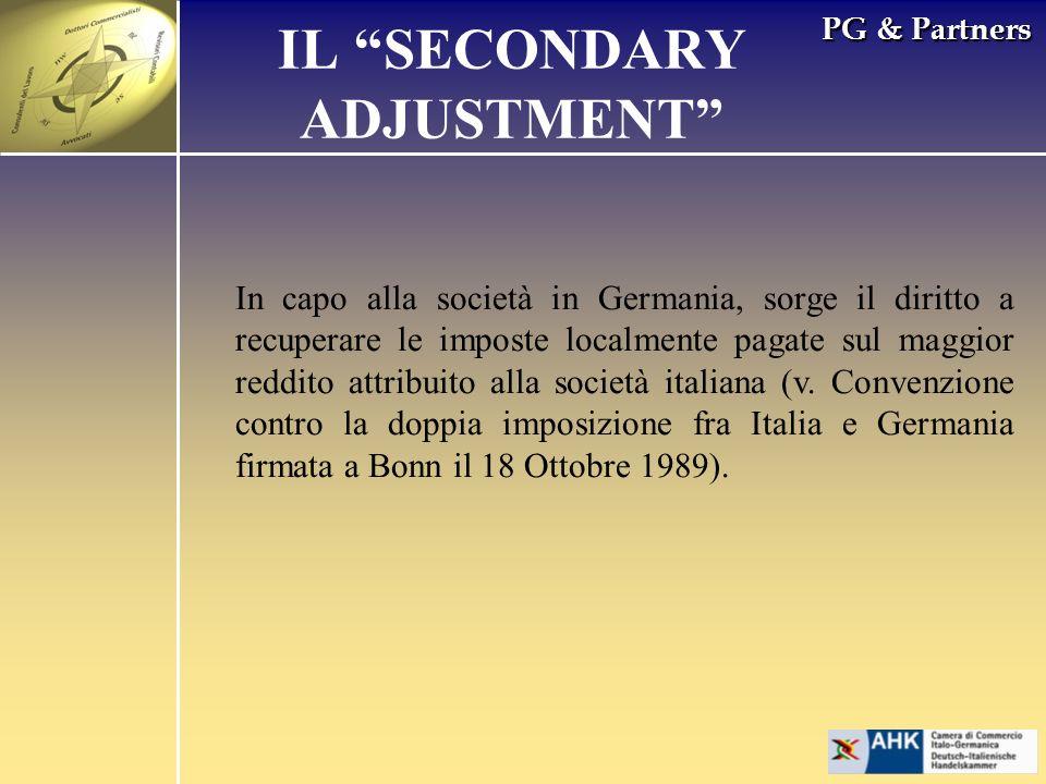PG & Partners IL SECONDARY ADJUSTMENT In capo alla società in Germania, sorge il diritto a recuperare le imposte localmente pagate sul maggior reddito attribuito alla società italiana (v.