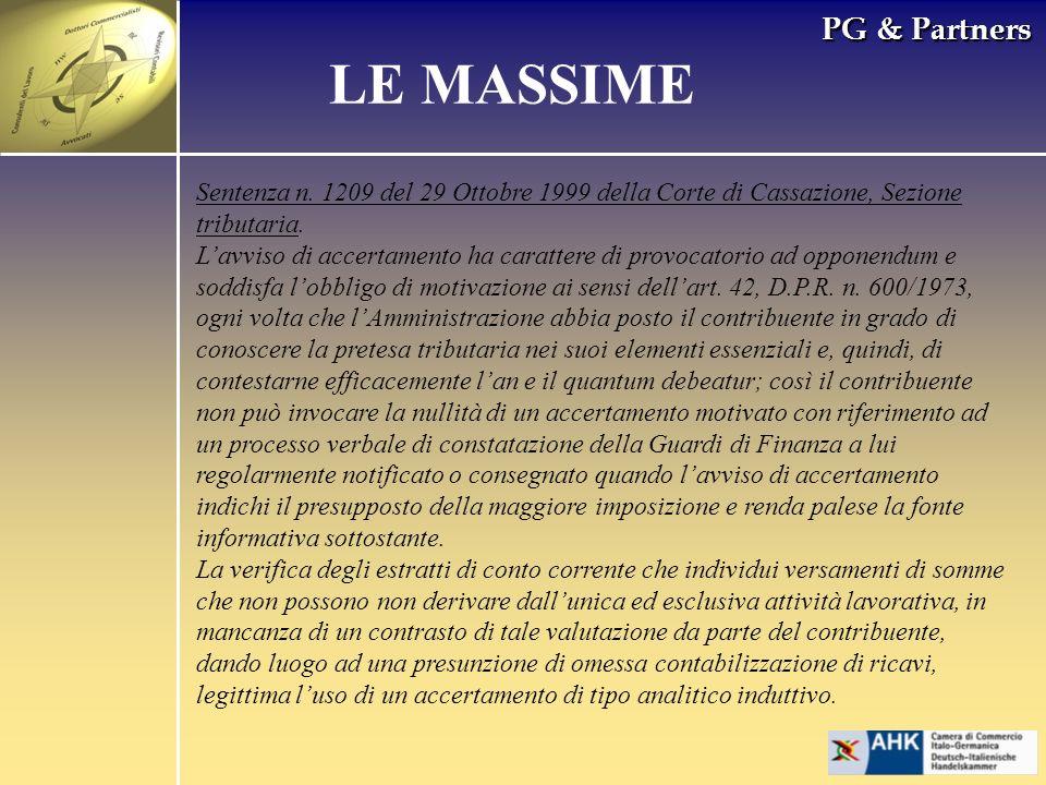 PG & Partners LE MASSIME Sentenza n. 1209 del 29 Ottobre 1999 della Corte di Cassazione, Sezione tributaria. Lavviso di accertamento ha carattere di p