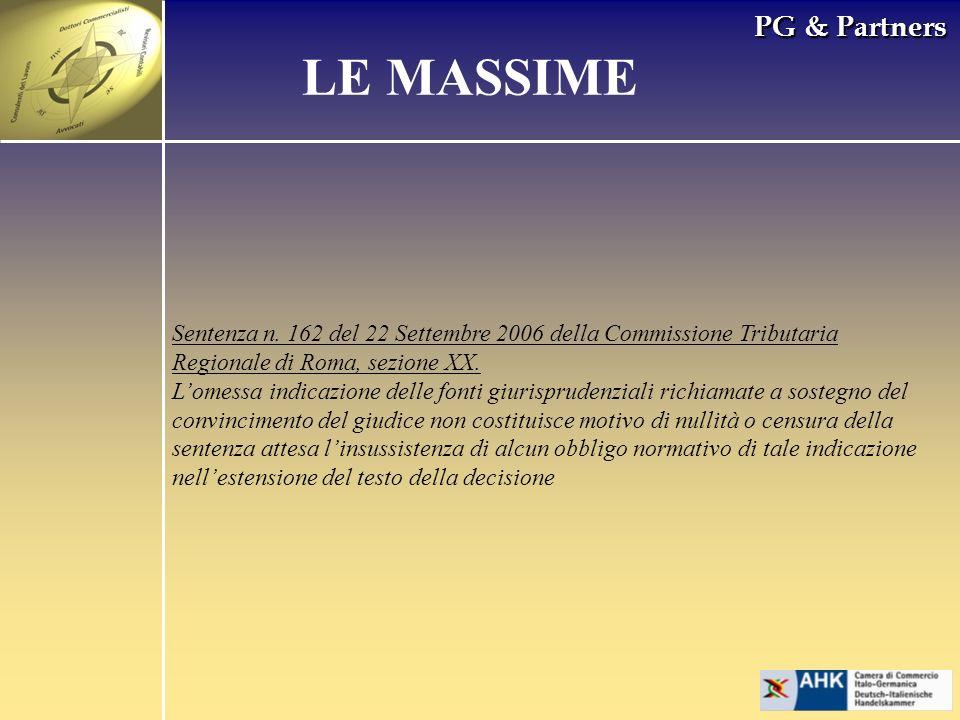 PG & Partners LE MASSIME Sentenza n. 162 del 22 Settembre 2006 della Commissione Tributaria Regionale di Roma, sezione XX. Lomessa indicazione delle f