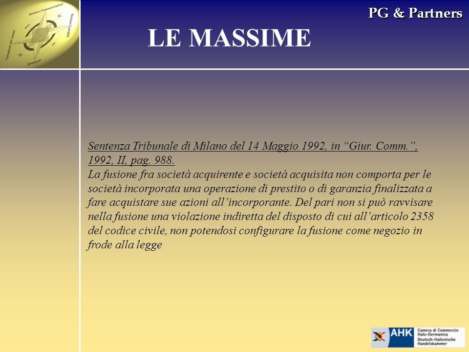 PG & Partners LE MASSIME Sentenza Tribunale di Milano del 14 Maggio 1992, in Giur. Comm., 1992, II, pag. 988. La fusione fra società acquirente e soci