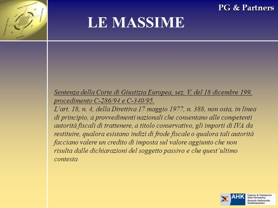 PG & Partners LE MASSIME Sentenza della Corte di Giustizia Europea, sez. V, del 18 dicembre 199, procedimento C-286/94 e C-340/95. Lart. 18, n. 4, del