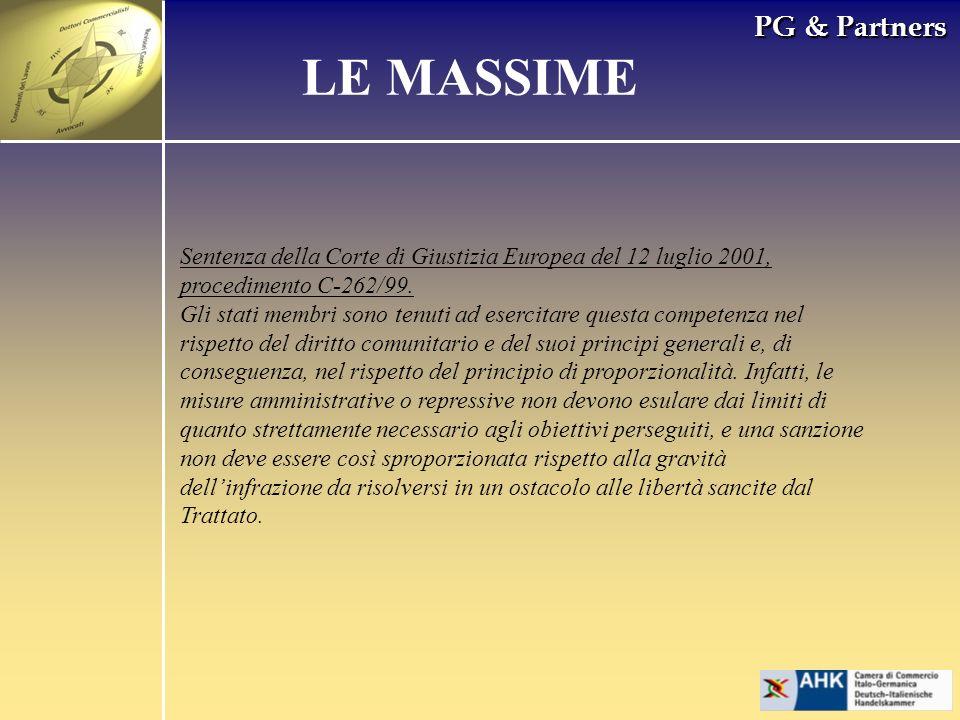 PG & Partners LE MASSIME Sentenza della Corte di Giustizia Europea del 12 luglio 2001, procedimento C-262/99. Gli stati membri sono tenuti ad esercita