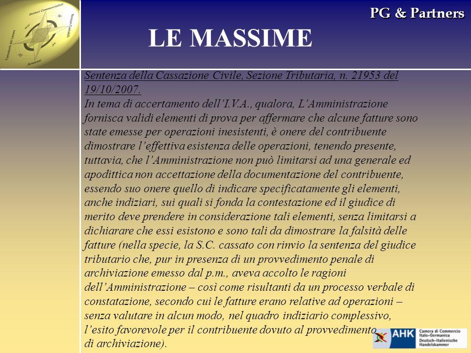 PG & Partners LE MASSIME Sentenza della Cassazione Civile, Sezione Tributaria, n. 21953 del 19/10/2007. In tema di accertamento dellI.V.A., qualora, L