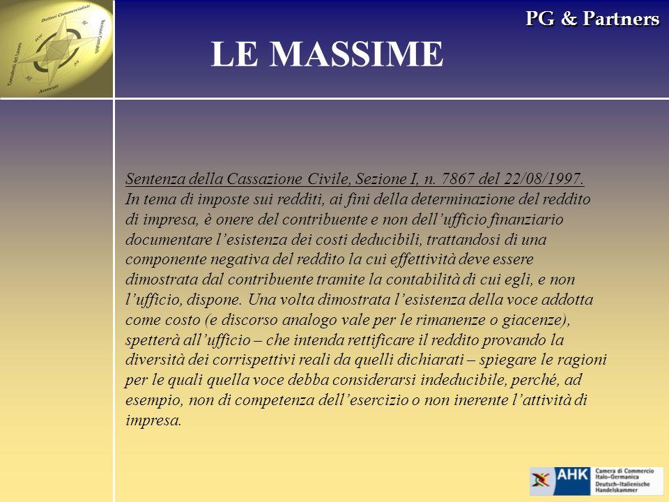 PG & Partners LE MASSIME Sentenza della Cassazione Civile, Sezione I, n. 7867 del 22/08/1997. In tema di imposte sui redditi, ai fini della determinaz